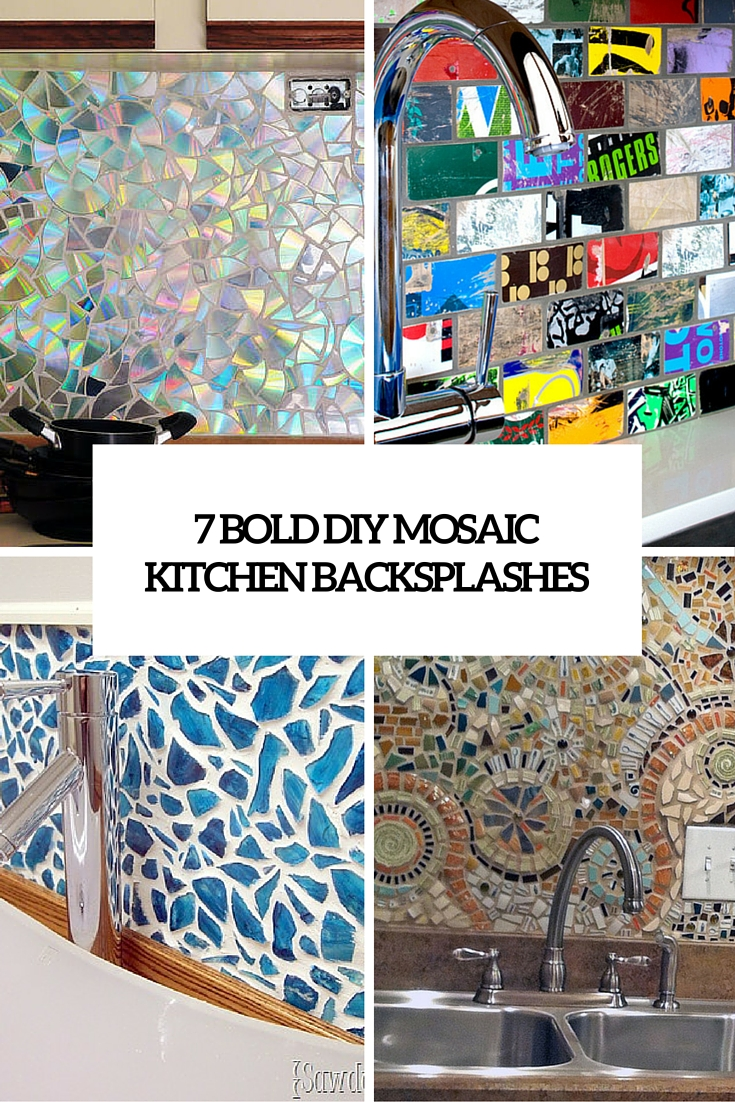 7 bold diy mosaic kitchen backsplashes cover