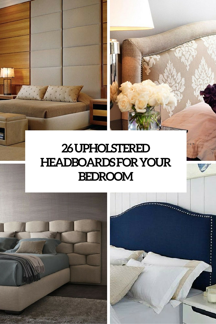 26 upholstered headboards for your bedroom cover