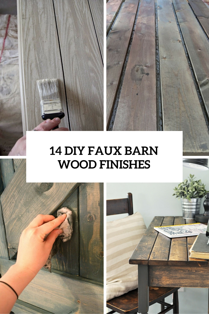 14 Diy Faux Barn Wood Finishes For Any Sort Of Wood