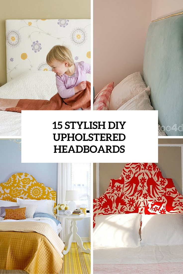15 stylish diy upholstered headboards cover
