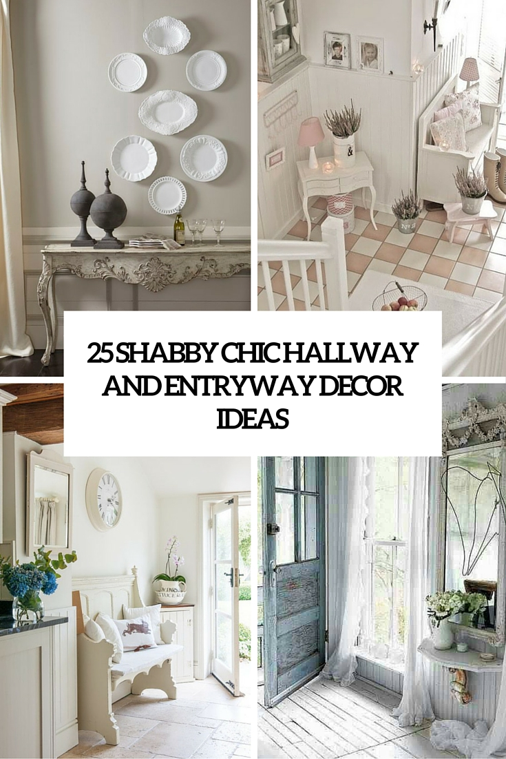 25 shabby chic hallway and entryway decor ideas cover