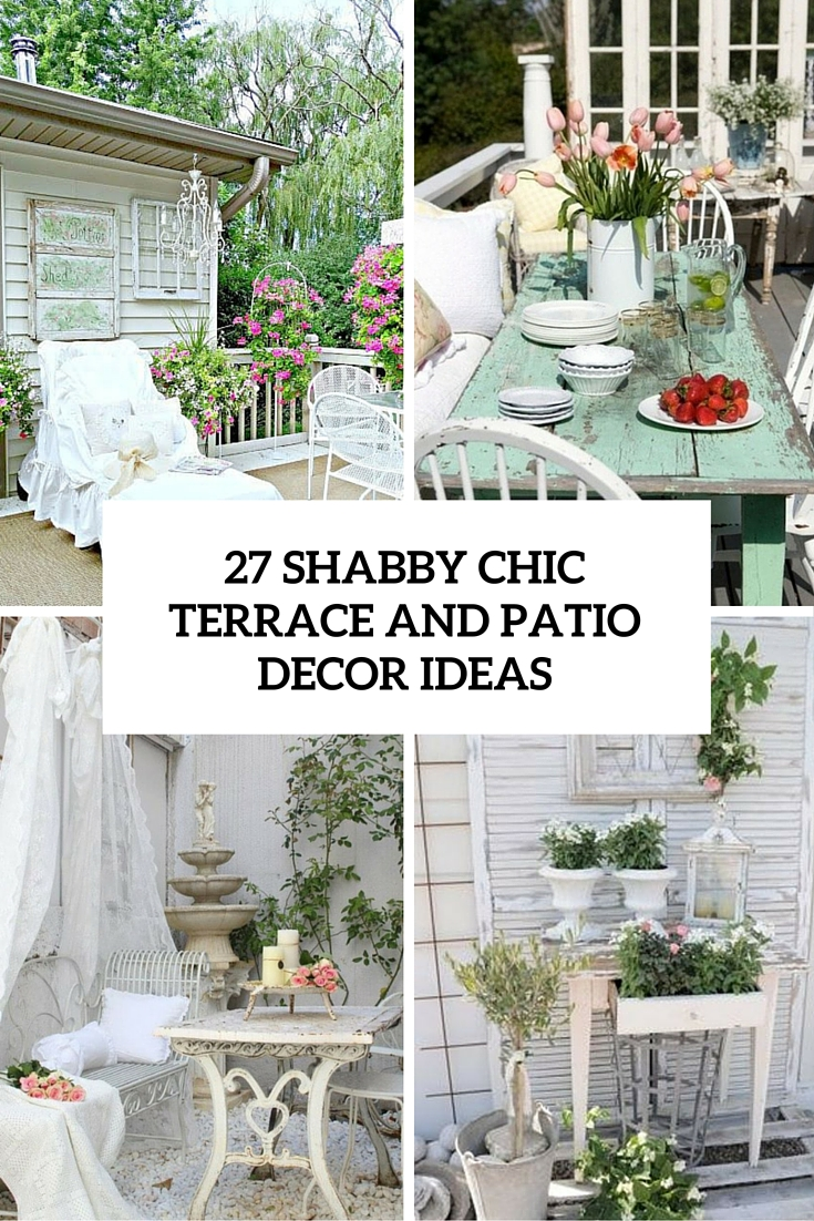 Beautiful 27 Shabby Chic Terrace And Patio Decor Ideas Cover