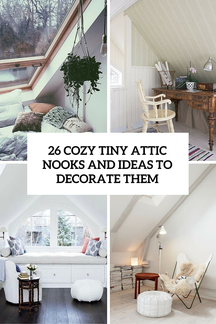 26 cozy tiny attic nooks and ideas to decorate them cover